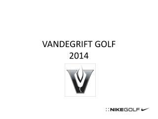 VANDEGRIFT GOLF 2014