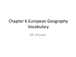Chapter 6 European Geography Vocabulary