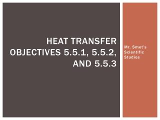 Heat Transfer Objectives 5.5.1, 5.5.2, and 5.5.3