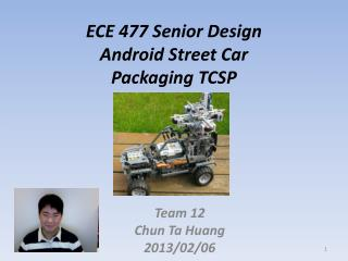 ECE 477 Senior Design Android Street Car Packaging TCSP