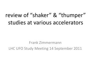 "review of ""shaker"" & ""thumper"" studies at various accelerators"