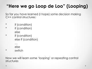 """""""Here we go Loop de Loo"""" (Looping)"""