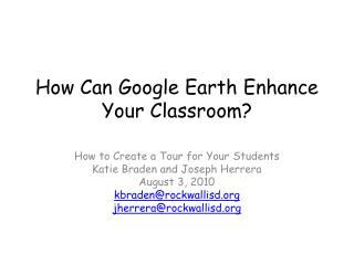 How Can  Google Earth  Enhance Your Classroom?