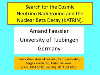 Search  for the Cosmic Neutrino Background  and the Nuclear  Beta  Decay  (KATRIN).