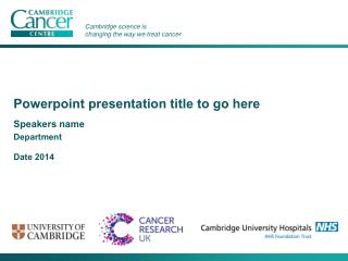Powerpoint presentation title to go here Speakers name Department Date 2014