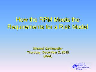How the RPM Meets the Requirements for a Risk Model