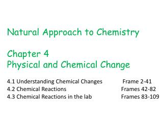 Natural Approach to Chemistry Chapter  4  Physical  and Chemical Change