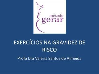 EXERCÍCIOS NA GRAVIDEZ DE RISCO