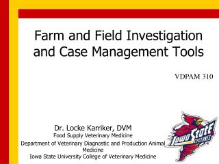 Farm and Field Investigation and Case Management Tools