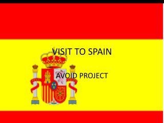 VISIT TO SPAIN