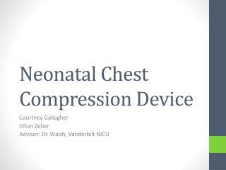 Neonatal Chest Compression Device