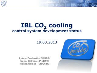 IBL CO 2  cooling control system development status 19.03.2013