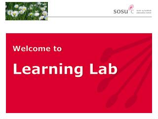 W elcome  to  Learning Lab