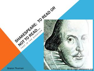 Shakespeare:  to read or not to read…