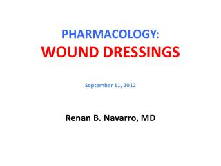 PHARMACOLOGY: WOUND DRESSINGS September 11, 2012