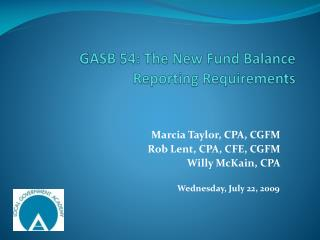 GASB 54: The New Fund Balance  Reporting  Requirements