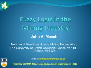 Fuzzy Logic in the  Mining Industry