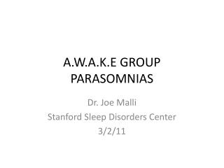 A.W.A.K.E GROUP PARASOMNIAS