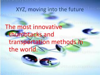 XYZ, moving into the future