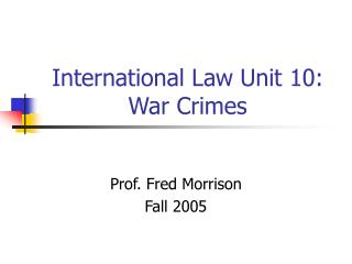 International Law Unit 10:  War Crimes