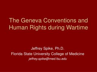 The Geneva Conventions and Human Rights during Wartime