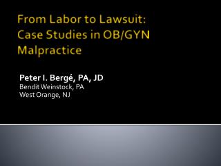 From Labor to Lawsuit:  Case Studies in OB/GYN Malpractice