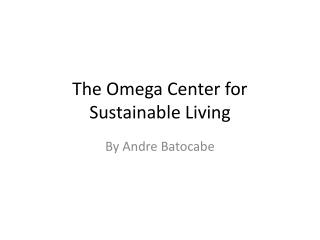 The Omega Center for Sustainable Living