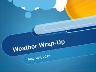 Weather Wrap-Up