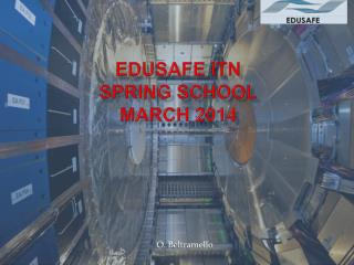EDUSAFE ITN  SPRING SCHOOL March 2014