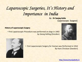 Laparoscopic Surgeries, It's History and  Importance  in India