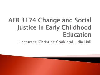 AEB 3174 Change and Social Justice in Early Childhood Education