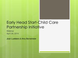 Early Head Start-Child Care Partnership Initiative