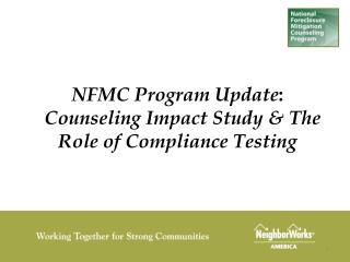 NFMC Program Update : Counseling Impact Study & The Role of Compliance Testing