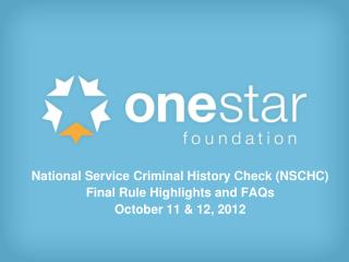 National Service Criminal History Check (NSCHC)  Final Rule Highlights and FAQs
