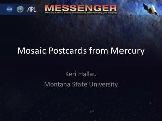 Mosaic Postcards from Mercury