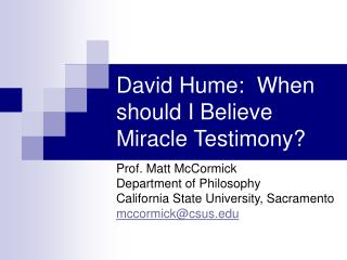 David Hume:  When should I Believe Miracle Testimony?