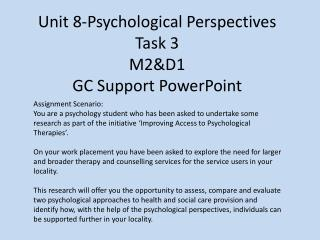 Unit 8-Psychological Perspectives Task 3 M2&D1 GC Support  PowerPoint