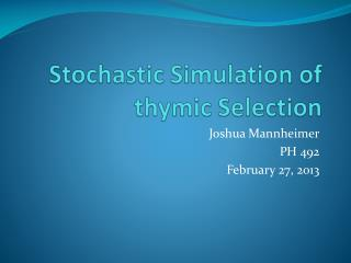 Stochastic Simulation of thymic Selection