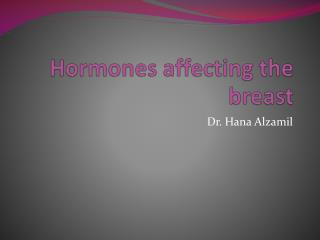 Hormones affecting the breast