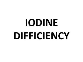 IODINE DIFFICIENCY