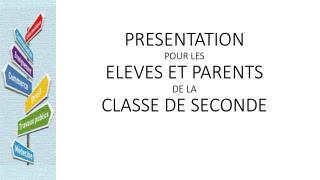 PRESENTATION  POUR LES  ELEVES ET PARENTS  DE LA  CLASSE DE SECONDE