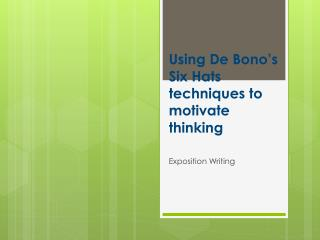 Using De Bono's Six Hats techniques to motivate thinking