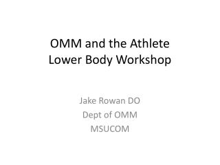 OMM and the  Athlete Lower Body Workshop