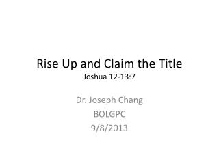 Rise Up and Claim the Title Joshua 12-13:7