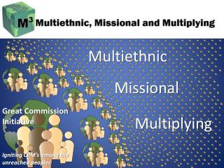 Great Commission Initiative Igniting CPM's among the unreached peoples