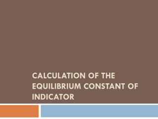 Calculation of the equilibrium constant of indicator