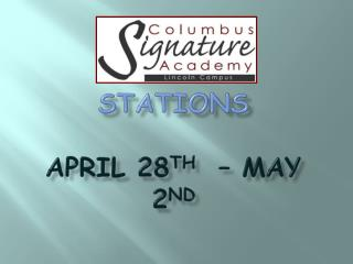 Stations April 28 th   – May 2 nd