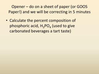 Opener – do on a sheet of paper (or GOOS Paper!) and we will be correcting in 5 minutes