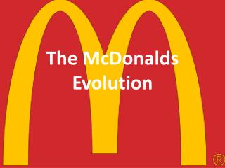 The McDonalds  E volution