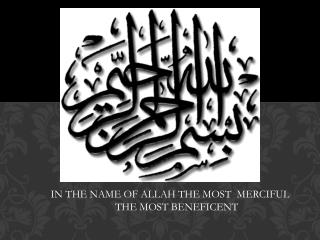 IN THE NAME OF ALLAH THE MOST  MERCIFUL